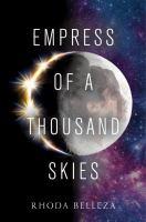 Empress of a Thousand Skies by Rhoda Belleza cover