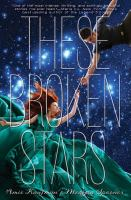 These Broken Stars by Amie Kaufman cover