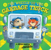 The Wheels on the Garbage Truck by Jeffrey Burton cover
