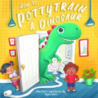 How to Potty Train a Dinosaur by Alycia Pace cover