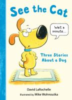 See the Cat: Three Stories About a Dog by David LaRochelle cover