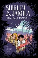 Shirley and Jamila Save Their Summer by Gillian Goerz cover