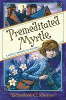 Premeditated Myrtle by Elizabeth C. Bunce cover