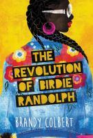 The revolution of Birdie Randolph by Brandy Colbert cover
